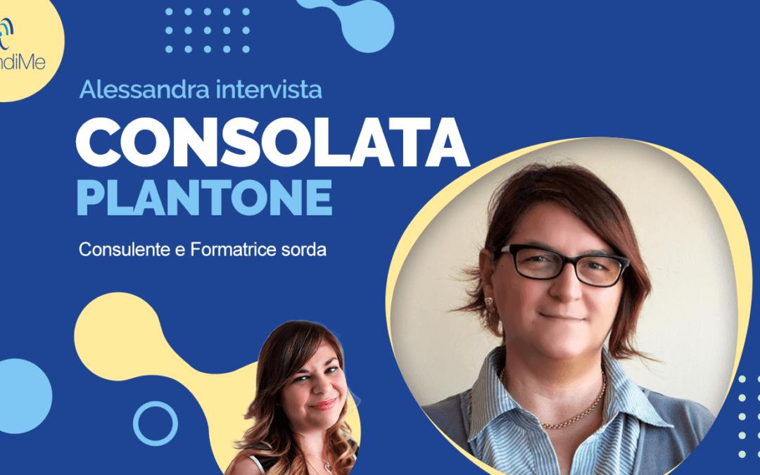 Intervista a Consolata Plantone: Consulente e Formatrice, sorda