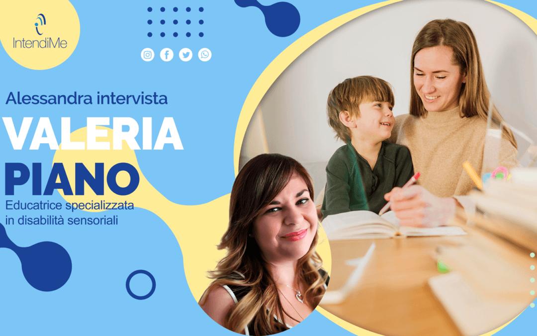 """Intervista a Valeria Piano, educatrice specializzata in disabilità sensoriali: """"I miei ragazzi mi hanno donato una nuova prospettiva da cui osservare la vita"""""""