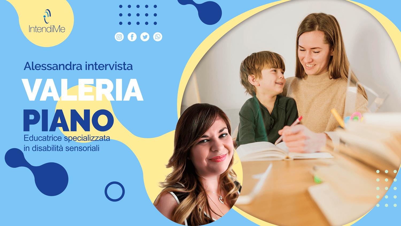 Intervista a Valeria Piano educatrice