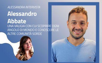 Intervista ad Alessandro Abbate: una valigia con cui scoprire ogni angolo di mondo e conoscere le altre comunità sorde