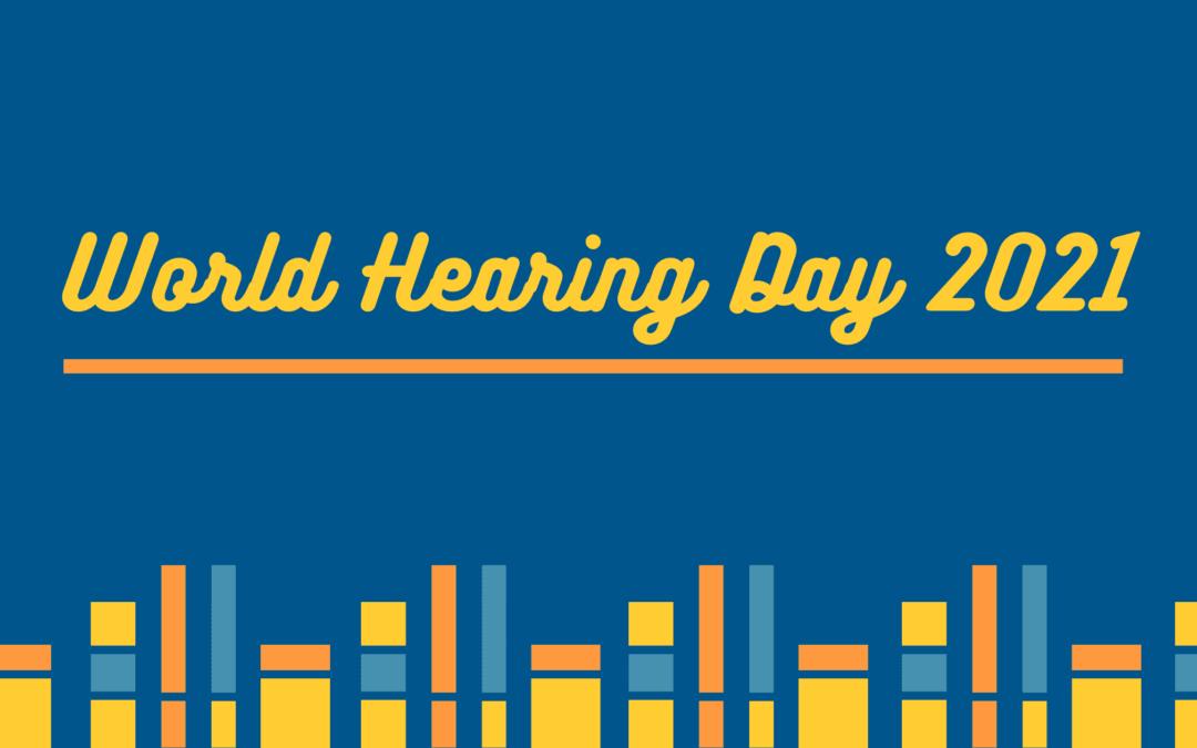 3 Marzo: World Hearing Day 2021 – la Giornata mondiale dell'udito